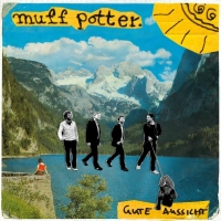 Muff Potter- Gute Aussicht