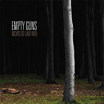 """Empty Guns - """"Nichts ist laut hier"""" (VÖ: 01.04.2011)"""