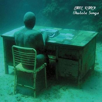 """Eddie Vedder - """"Ukulele Songs"""" (Island / Universal / VÖ: 28.05.11)"""