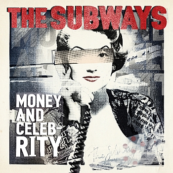 "The Subways - ""Money And Celebrity"" (Warner / VÖ: 16.09.11)"