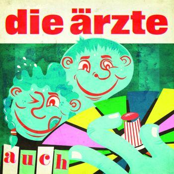 """die ärzte - """"auch"""" (Hot Action Records / Universal / VÖ: 13.04.12)"""