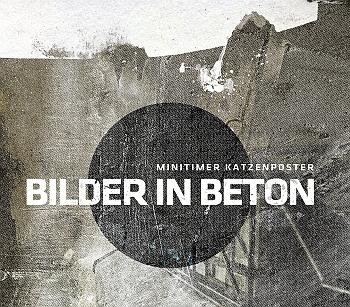 "Minitimer Katzenposter - ""Bilder in Beton"" (Teleporter Music / Believe Digital / VÖ: 10.08.)"