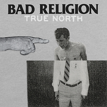 "Bad Religion - ""True North"" (Epitaph / VÖ: 22.01.13)"