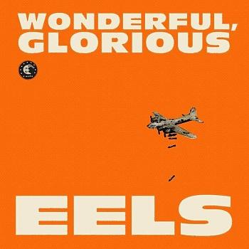 "Eels - ""Wonderful, Glorious"" (E-Works/Cooperative Music / 01.02.13)"