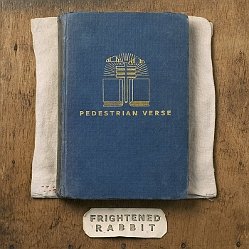 "Frightened Rabbit - ""Pedestrian Verse"" (Warner / 15.02.13)"