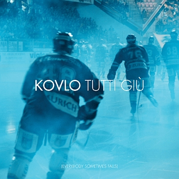 "Kovlo - ""Tutti Giù"" (On The Camper Records / VÖ. 21.02.13)"