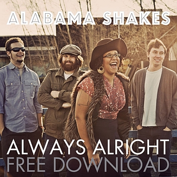 "Alabama Shakes - ""Always Alright"" (ATO Records)"