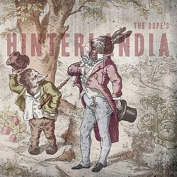 """The Dope - """"Hinterlandia"""" (DevilDuck / Indigo / VÖ: 19.04.13)"""