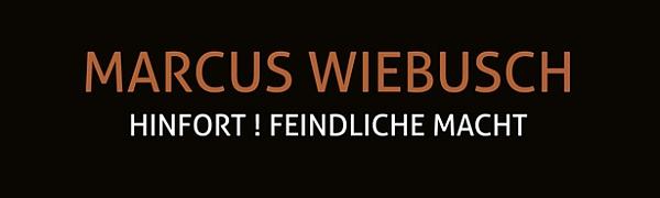 """Marcus Wiebusch - """"Hinfort! Feindliche Macht"""" (GHvC / VÖ: 20.04.13)"""