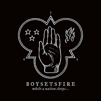 "Boysetsfire - ""While A Nation Sleeps"" (End Hits Records / Cargo Records / VÖ: 07.06.13)"