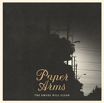 "Paper Arms - ""The Smoke Will Clear"" (Uncle M / Cargo Records / VÖ: 31.05.13)"