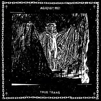 "Against Me! - ""True Trans"" EP"