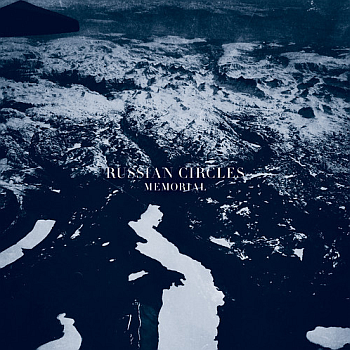 "Russian Circles - ""Memorial"" (Sargent House / VÖ: 29.10.13)"