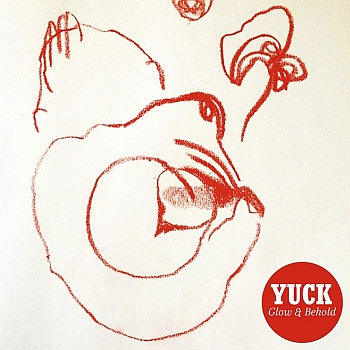 "Yuck - ""Glow & Behold"" (Fat Possum / Pharmacy / VÖ: 04.10.13)"