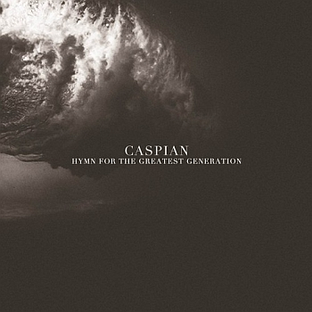 "Caspian - ""Hymns For The Greatest Generation"" (Triple Crown Records / Make My Day Records / VÖ: 08.11.13)"