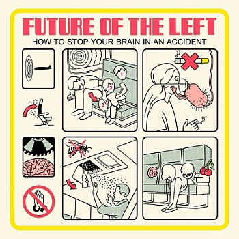"Future Of The Left - ""How To Stop Your Brain In An Accident"" (Prescriptions / Rough Trade / VÖ: 25.10.13)"