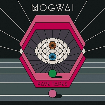 "Mogwai - ""Rave Tapes"" (Rock Action / Sub Pop / PIAS / VÖ: 20.01.14)"