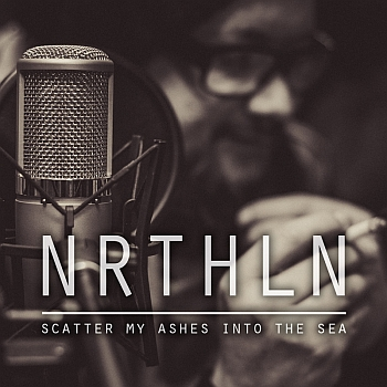 """North Alone - """"Scatter My Ashes Into The Sea"""""""