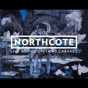"Northcote - ""Live At The Upstairs Cabaret"" (Noisetrade)"