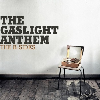 """The Gaslight Anthem - """"The B-Sides"""" (SideOneDummy Records / Cargo Records / VÖ: 31.01.14)"""
