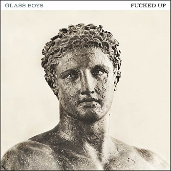 "Fucked Up - ""Glass Boys"" (Arts & Crafts / Matador Records / VÖ: 03.06.14)"