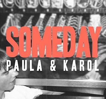 """Paula i Karol - """"Someday"""" (Grafik: facebook.com/paulaikarol)"""