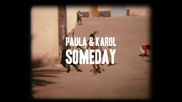 "Screenshot: Paula i Karol - ""Someday"""