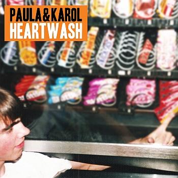 "Paula i Karol - ""Heartwash"" (Delikatess Tonträger / VÖ: 12.09.14)"