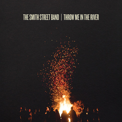 "The Smith Street Band - ""Throw Me In The River"" (Uncle M Music / VÖ: 31.10.14))"