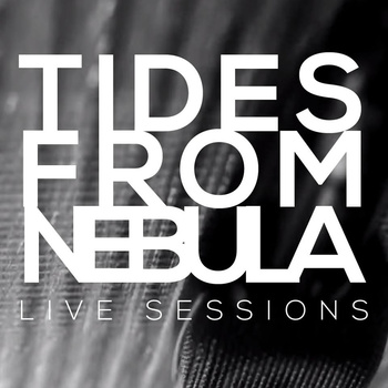 "Tides From Nebula - ""Live Sessions"""