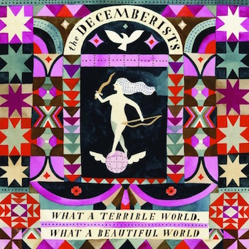 "The Decemberists - ""What A Terrible World, What A Beautiful World"" (Capitol / Rough Trade / VÖ: 19.01.14)"