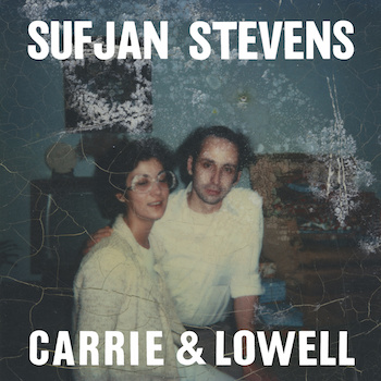 "Sufjan Stevens - ""Carrie & Lowell"" (New Jerusalem Music / ASCAP / VÖ: 27.03.15)"