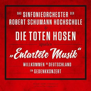 """Die Toten Hosen - """"Entartete Musik. Willkommen in Deutschland - Ein Gedenkkonzert"""" (JKP / Warner / VÖ: 30.10.15)"""