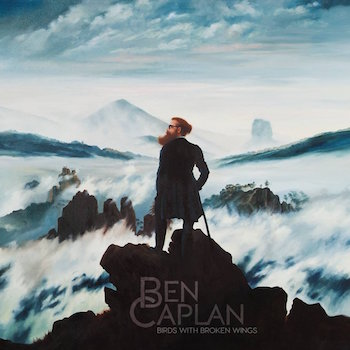 "Ben Caplan - ""Birds With Broken Wings"" (Coalition Music)"