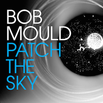 "Bob Mould - ""Patch The Sky"" (Merge Records / Cargo Records / VÖ: 25.03.16)"